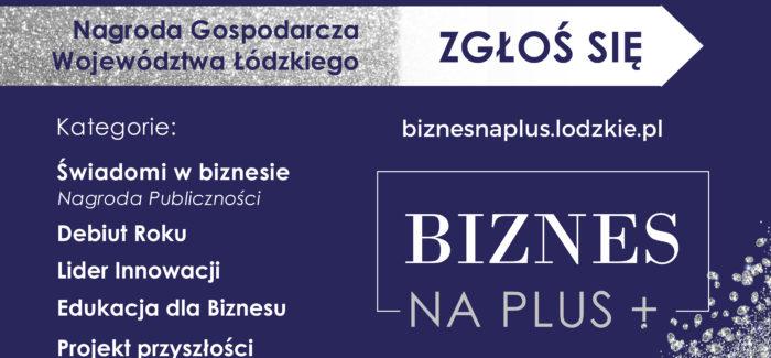"""Konkurs Nagroda Gospodarcza Województwa Łódzkiego """"Biznes na PLUS"""""""