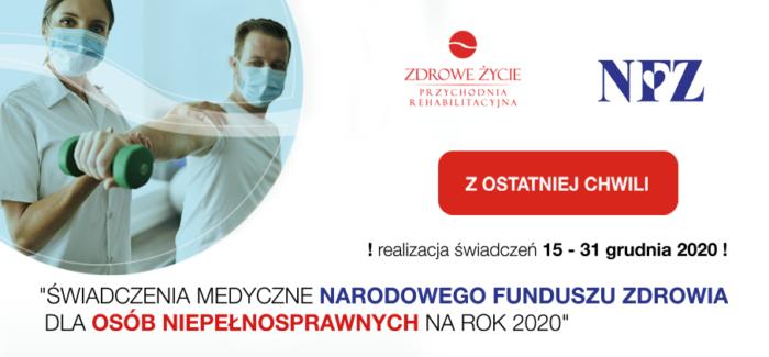 Z OSTATNIEJ CHWILI! Dotyczy rehabilitacji osób niepełnosprawnych w ramach NFZ (grudzień 2020)